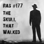 Artwork for RAS #177 - The Skull That Walked