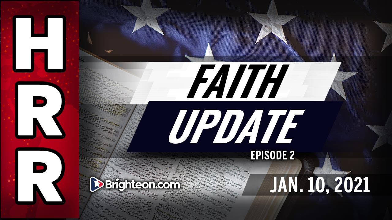 FAITH Update, Jan. 10th, 2021 - PRAYER and FAITH reveal the true path to defeating evil