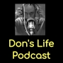 Artwork for Don's Life Podcast - Episode 21