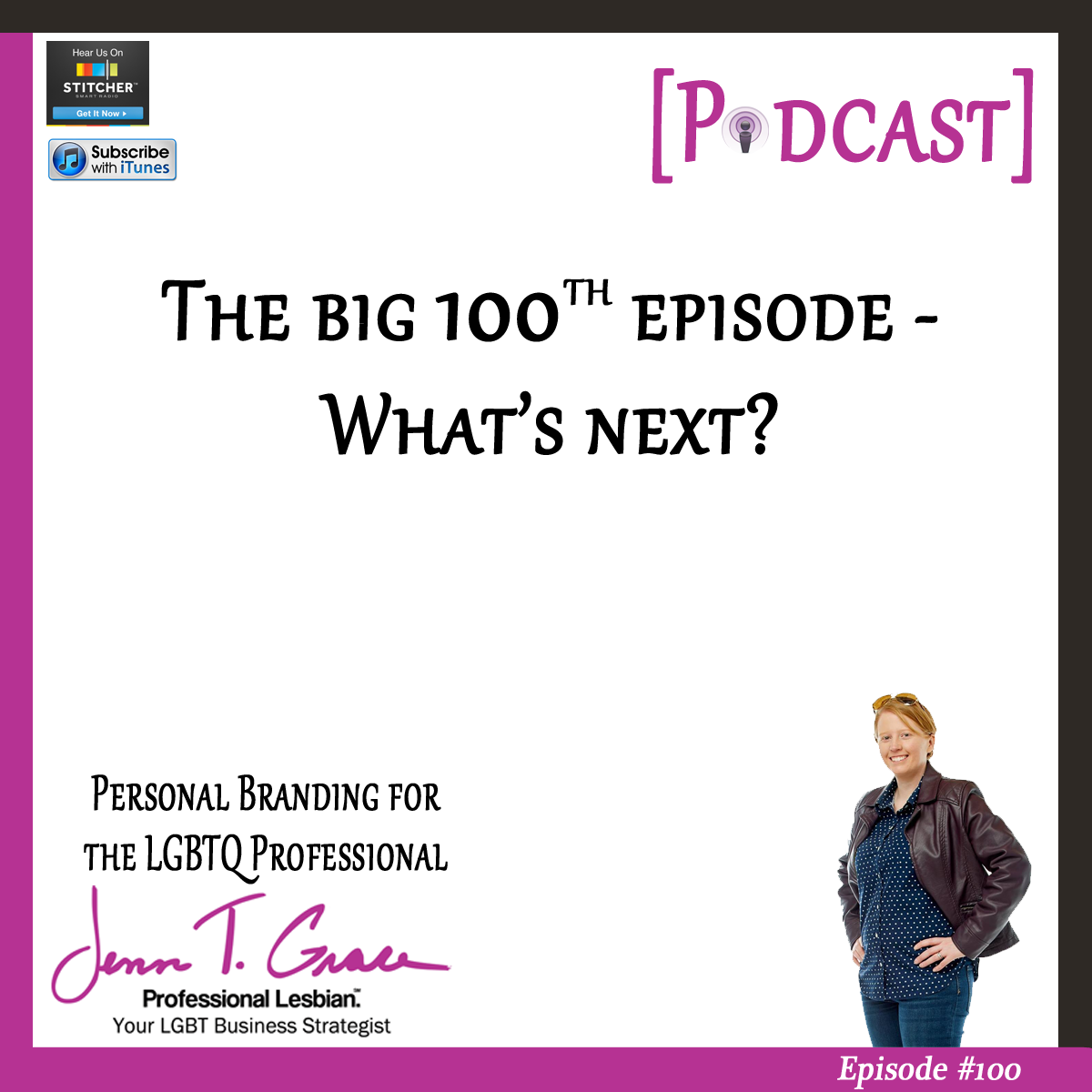 #100: The Big 100th Episode - What's Next?