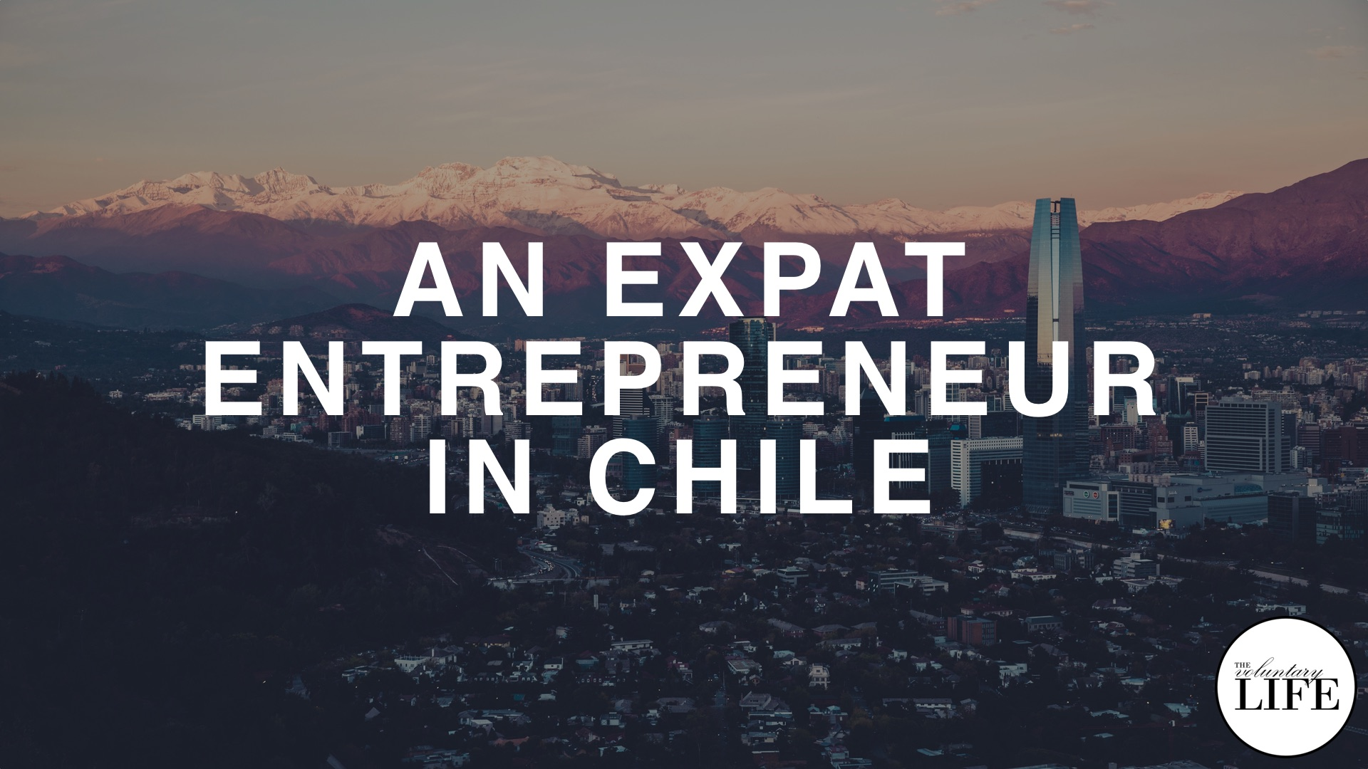 87 An Expat Entrepreneur In Chile