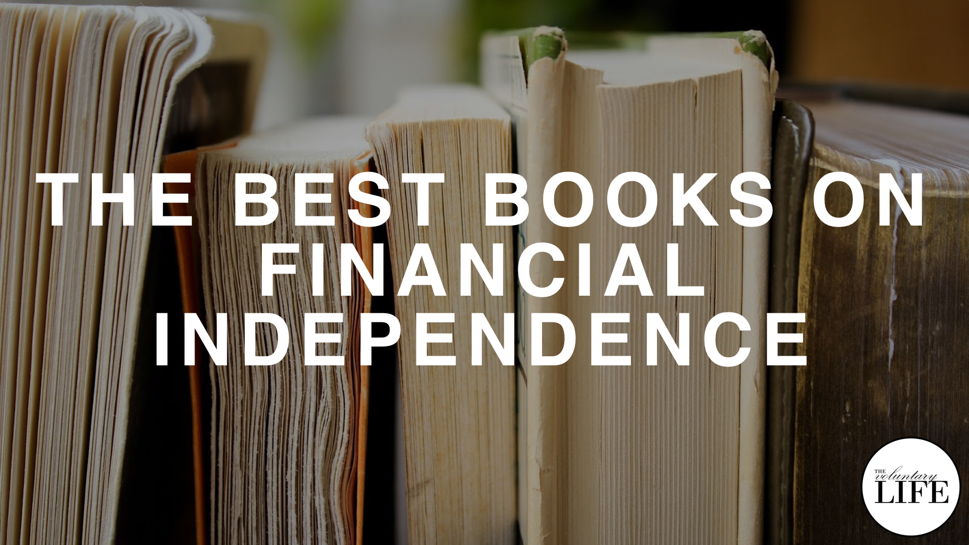 271 The Best Books To Start Learning About Financial Independence