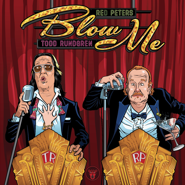 """SONG SNATCH #115- """"Blow Me (You Hardly Even Know Me)"""" by Red Peters + Todd Rundgren"""