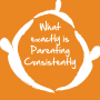 Artwork for Parenting Consistently: A New Approach That Actually Works