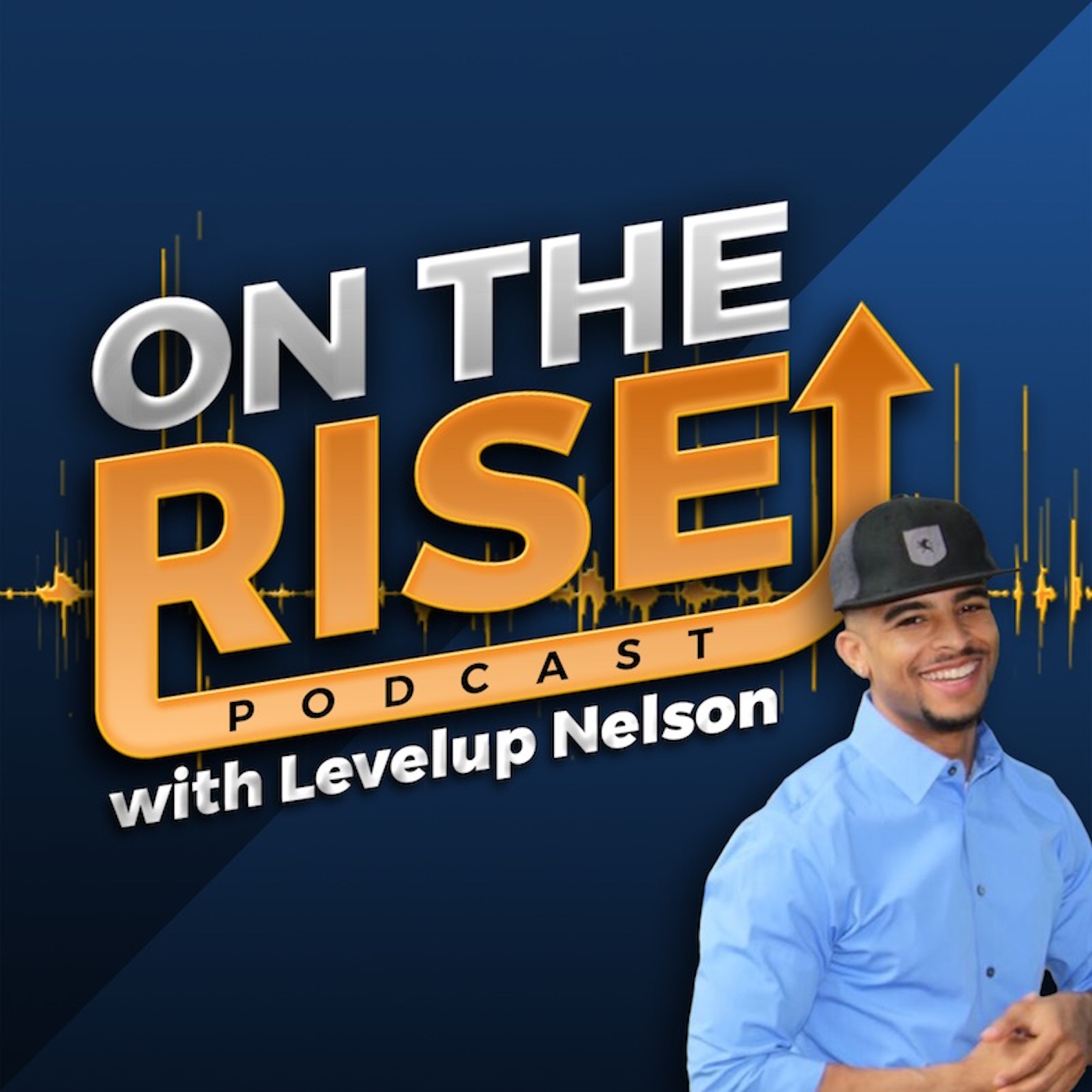 On The Rise Podcast - Side Hustles and Procrastination w/ Edison Jaquez show art