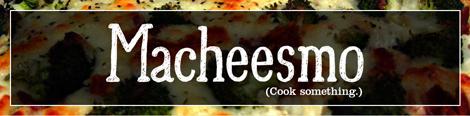 Macheesmo: Empowerment in the Kitchen