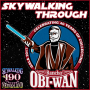 Artwork for 190: Skywalking Through Rancho Obi-Wan Gala!