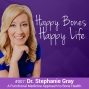 Artwork for Ep 7- Dr. Stephanie Gray - A Functional Medicine Approach To Bone Health