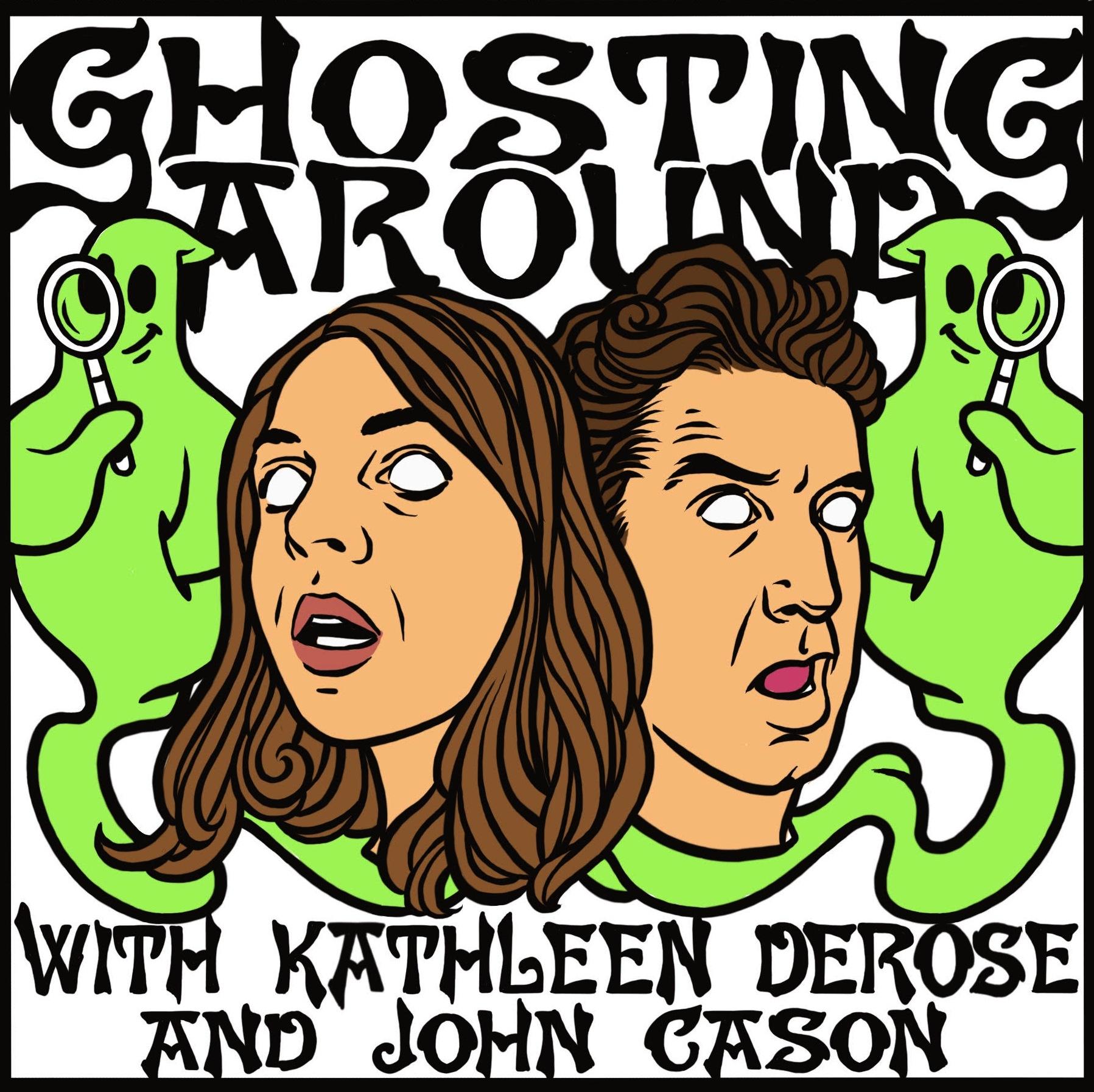 Ghosting Around with Kathleen DeRose and John Cason show art