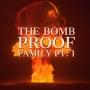 Artwork for The Bomb Proof Family Pt. 1