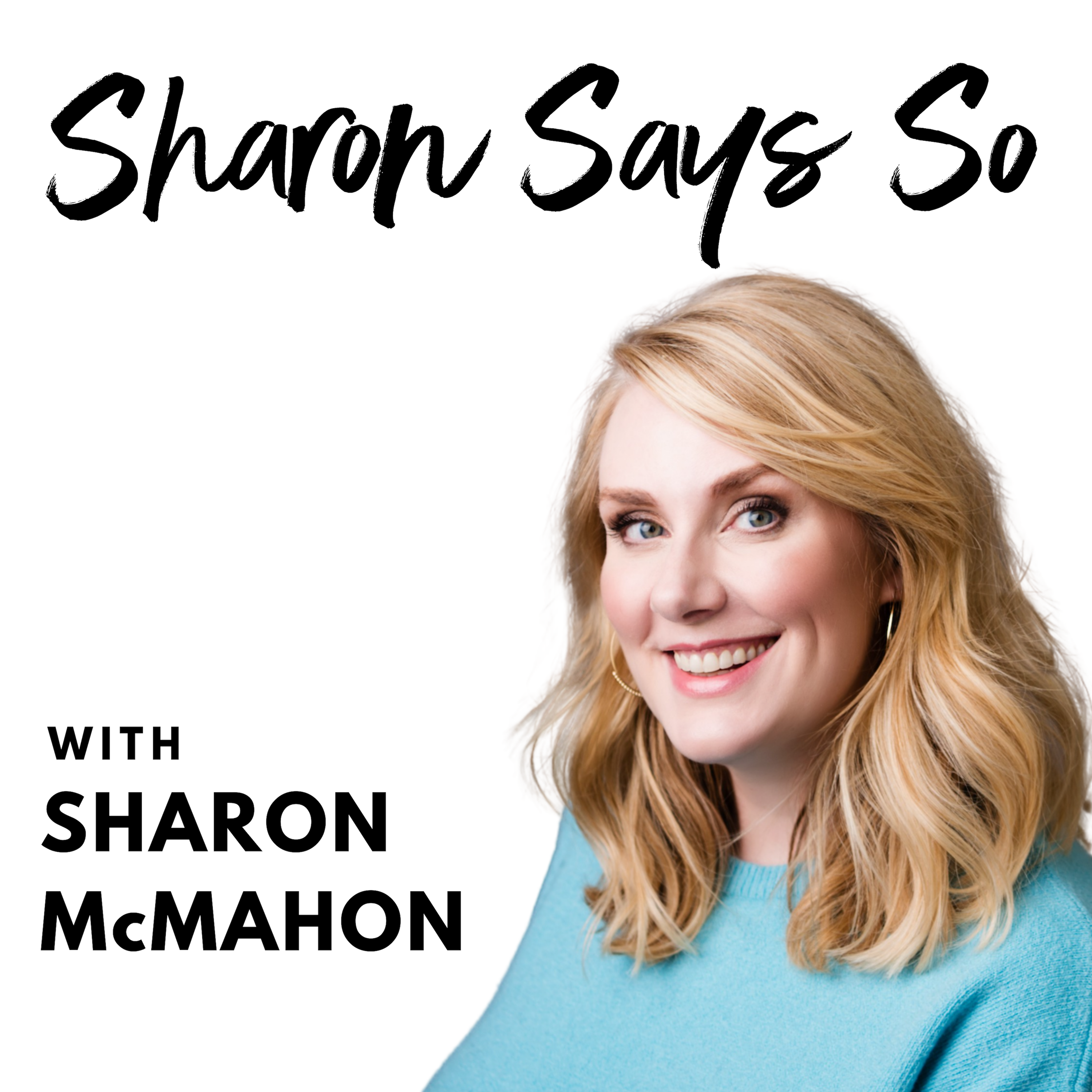 Introducing the Sharon Says So Podcast with Sharon McMahon