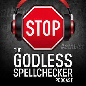 The Godless Spellchecker Podcast show art
