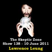 The Skeptic Zone #138 - 10.June.2011