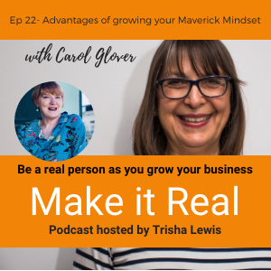 Ep 22 Carol Glover - Advantages of growing your Maverick Mindset show art