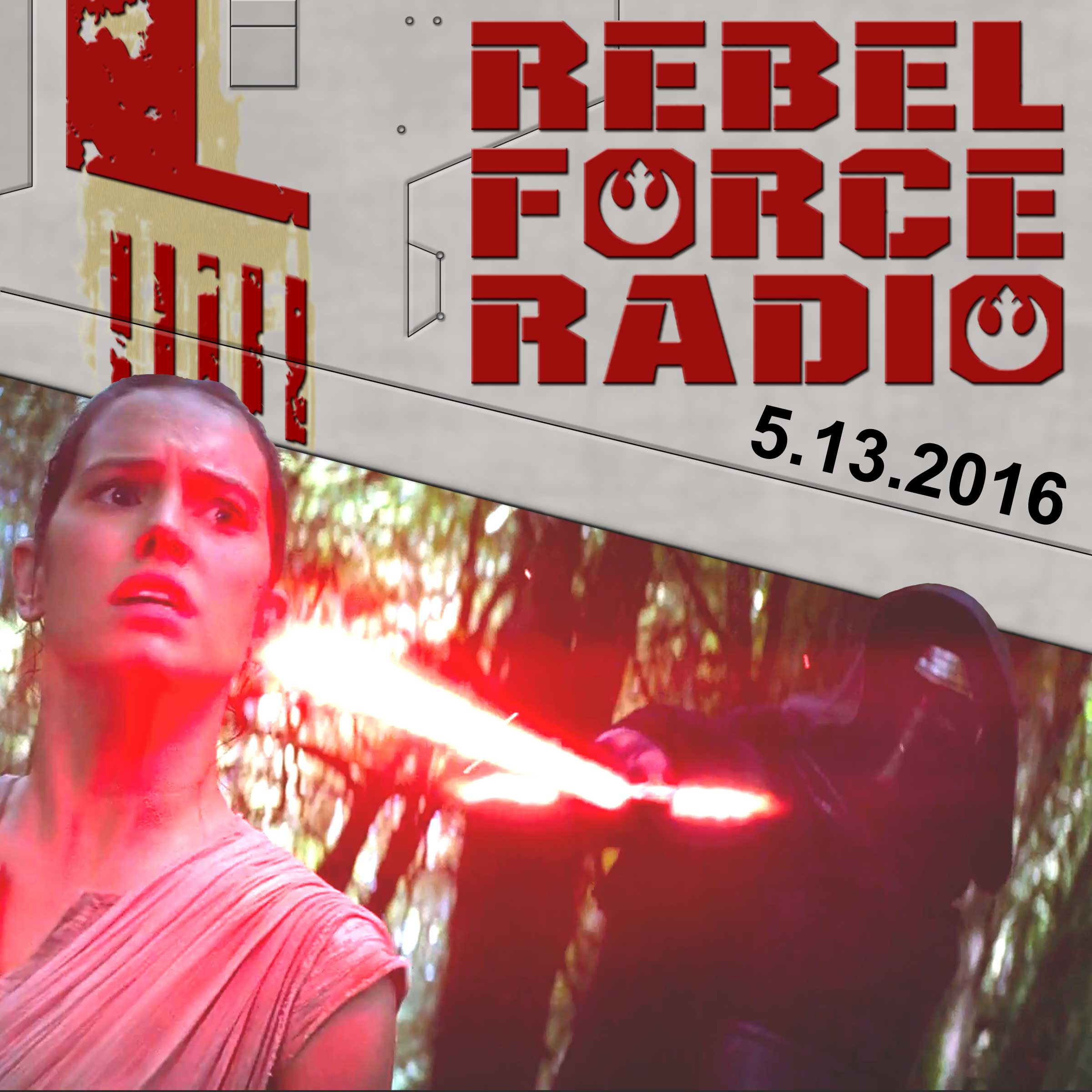 Rebel Force Radio: May 13, 2016