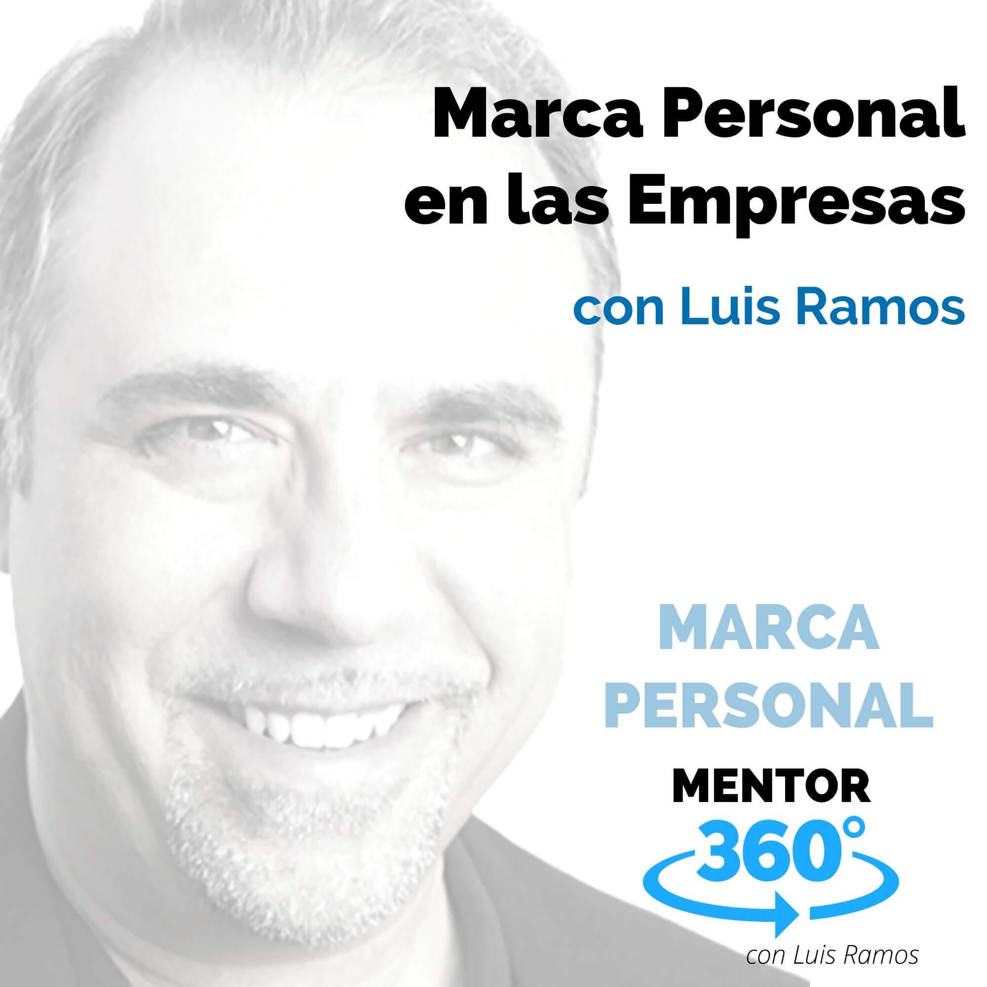 Marca Personal en la Empresa, con Luis Ramos - MARCA PERSONAL