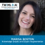 Artwork for Knowledge Graphs and Expert Augmentation with Marisa Boston - TWiML Talk #204