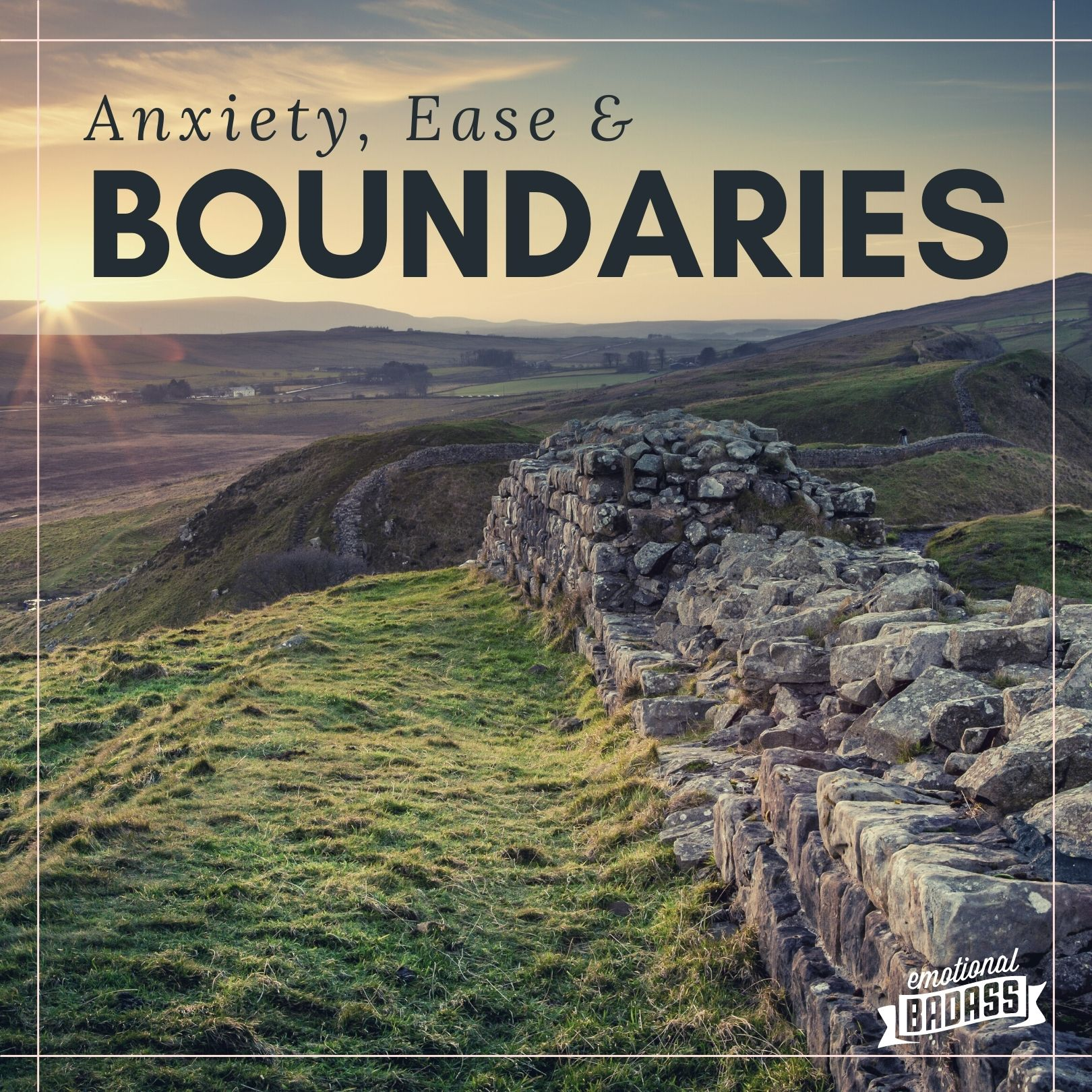 Anxiety, Ease, & Boundaries