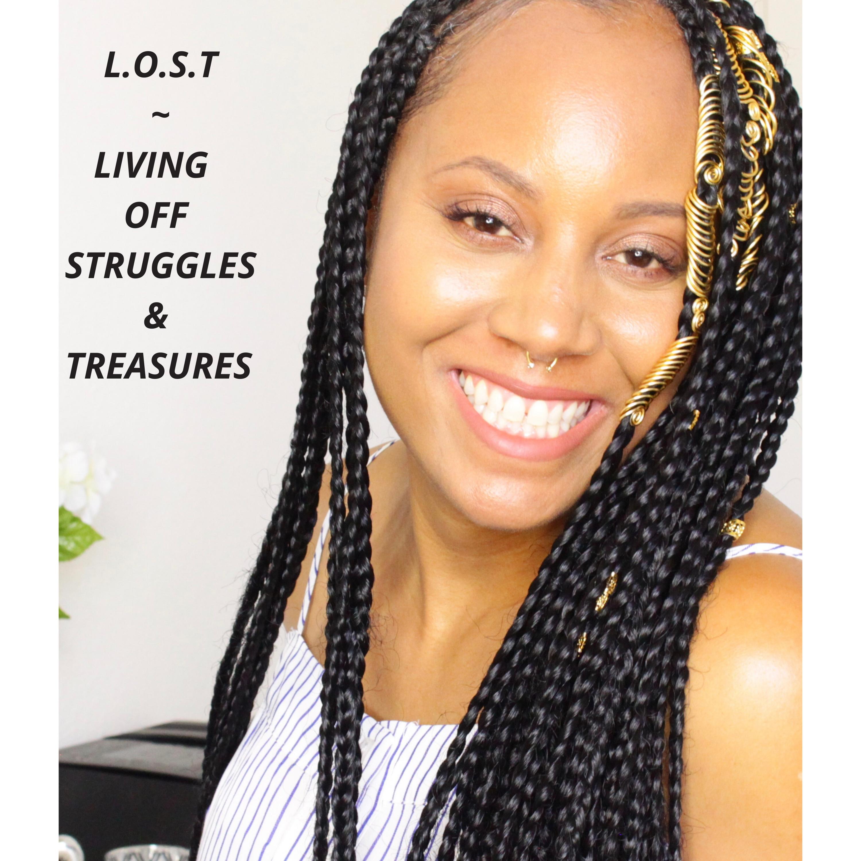 L.O.S.T       -LIVING OFF STRUGGLES & TREASURES