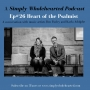 Artwork for #26 Heart of the Psalmist | a conversation with music artists Ben Pasley and Karla Adolphe