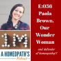 Artwork for E036- Paola Brown our Wonder Woman and Defender of Homeopathy