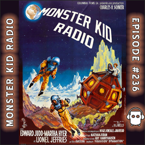 Monster Kid Radio #236 - Is Tom Biegler one of the First Men in the Moon?