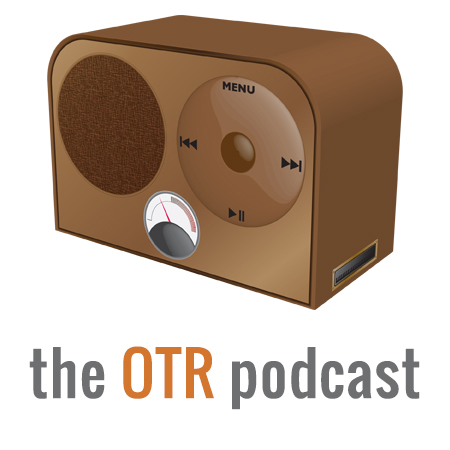 The OTR Podcast