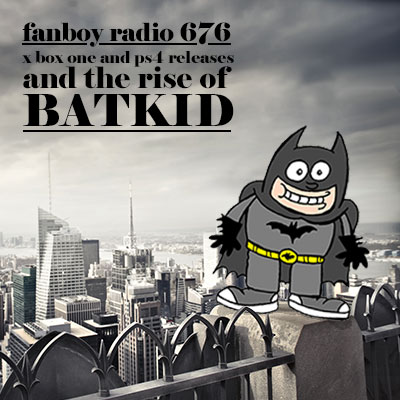 Fanboy Radio #676 - The Rise of Bat Kid