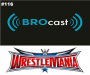 Artwork for (#116) BROcast Does WrestleMania! (2016)