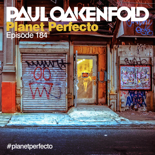 Planet Perfecto Podcast ft. Paul Oakenfold:  Episode 184