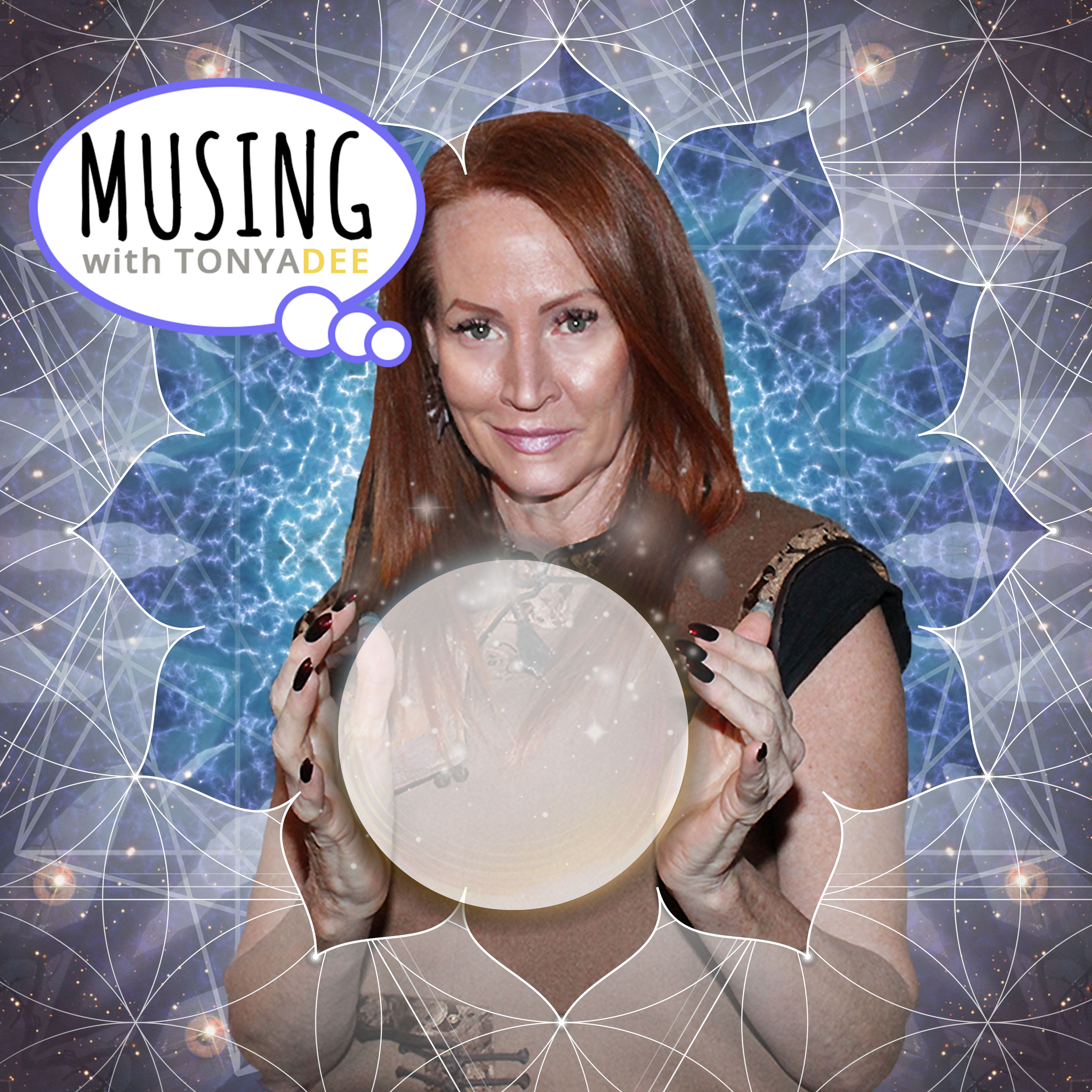 Musing with Tonya Dee Podcast: Holistic Sha'Medium   Subtle Energy Surgeon   All Things Energetic show art