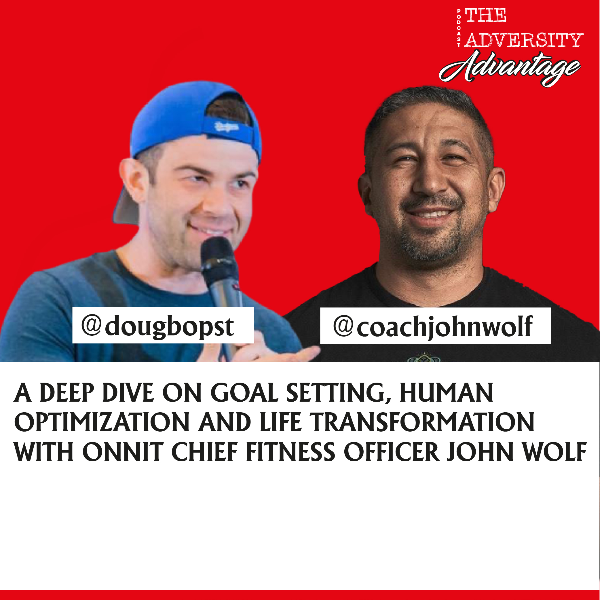 A Deep Dive on Goal Setting, Human Optimization and Life Transformation w/ Onnit Chief Fitness Officer John Wolf