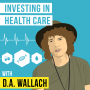Artwork for D.A. Wallach – Investing in Healthcare - [Invest Like the Best, EP.166]