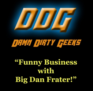 FUNNY BUSINESS WITH BIG DAN FRATER