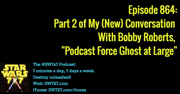 864: Part 2 of My (New) Conversation With Bobby Roberts