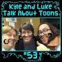 Artwork for Kyle and Luke Talk About Toons #53: Mr Lawrence!