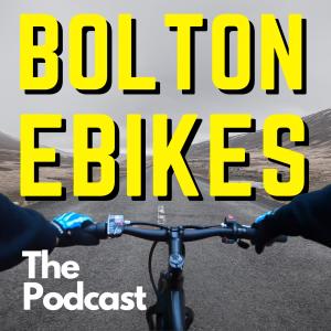 Bolton Ebikes - The Podcast