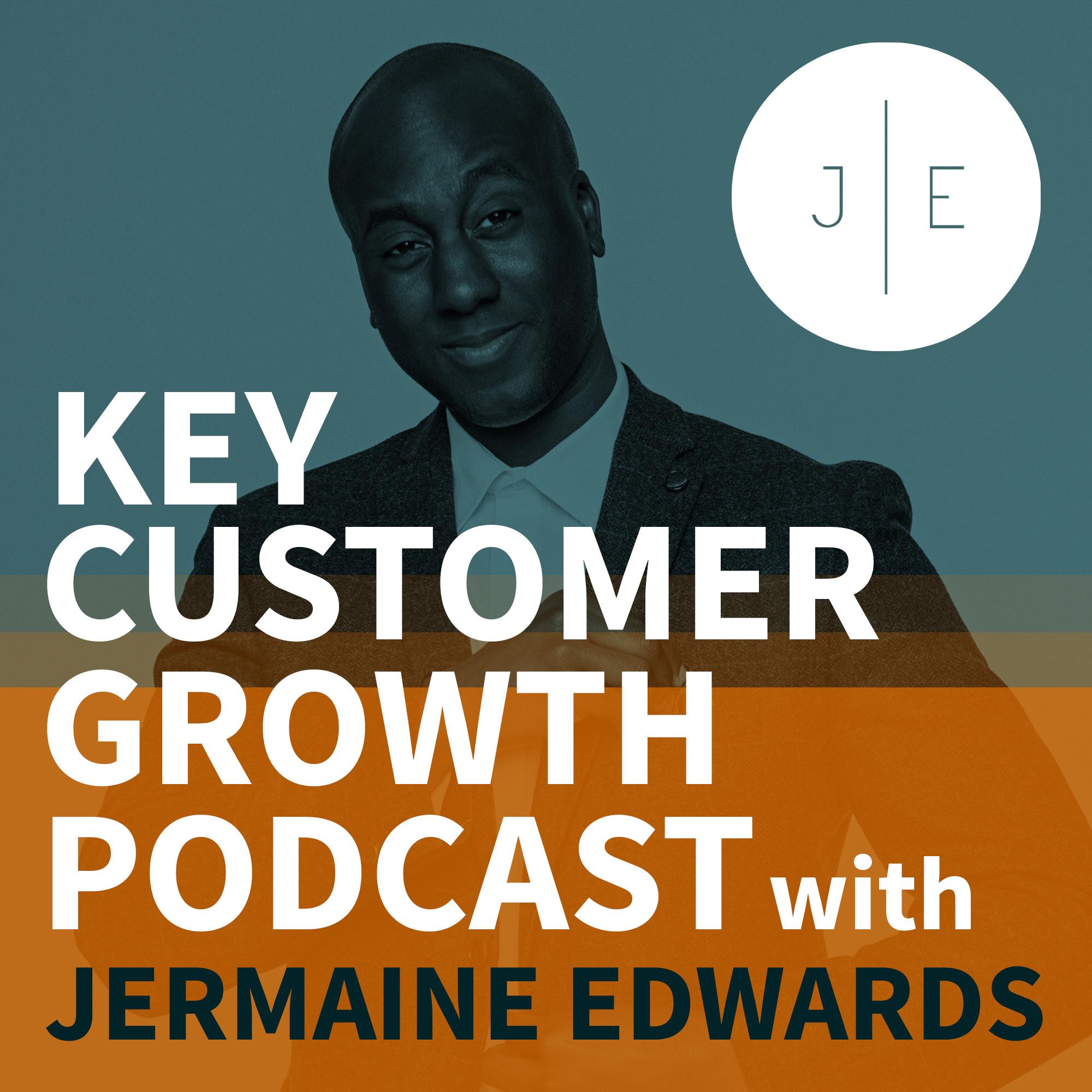 Key Customer Growth Podcast with Jermaine Edwards show art