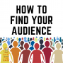 Artwork for 076 How to Find Your Audience (Readership)