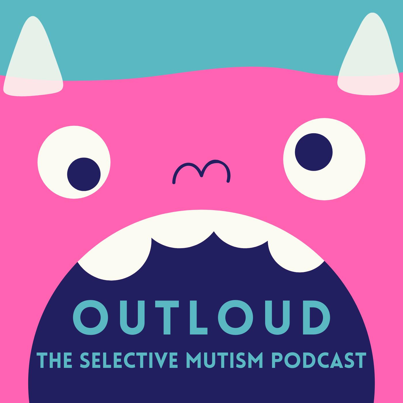 33. Adults & Selective Mutism with Dr. Elisa Shipon-Blum