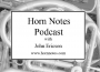 Artwork for Horn Notes 33: Brass playing injuries and prevention with Richard Seraphinoff