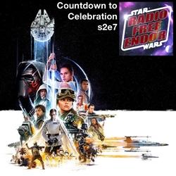 Countdown to Celebration - s2e7 Radio Free Endor