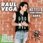 Artwork for 96: Netflix for your Ears - Raul Vega
