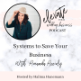 Artwork for Systems to Save Your Business with Amanda Accioly