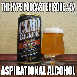 The Hype Podcast Episode #57 ASPIRATIONAL ALCOHOL 1 24 16