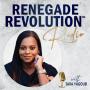 Artwork for Renegade Revolution Radio Episode 3: Selfish is the new Black