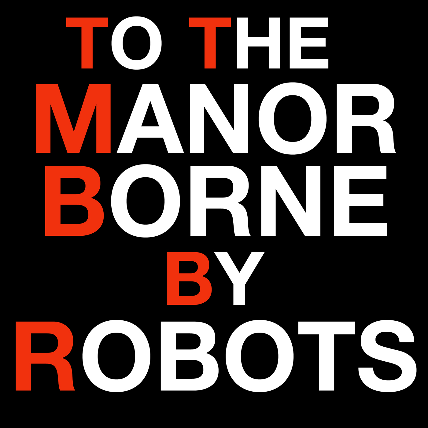To The Manor Borne (By Robots) show art