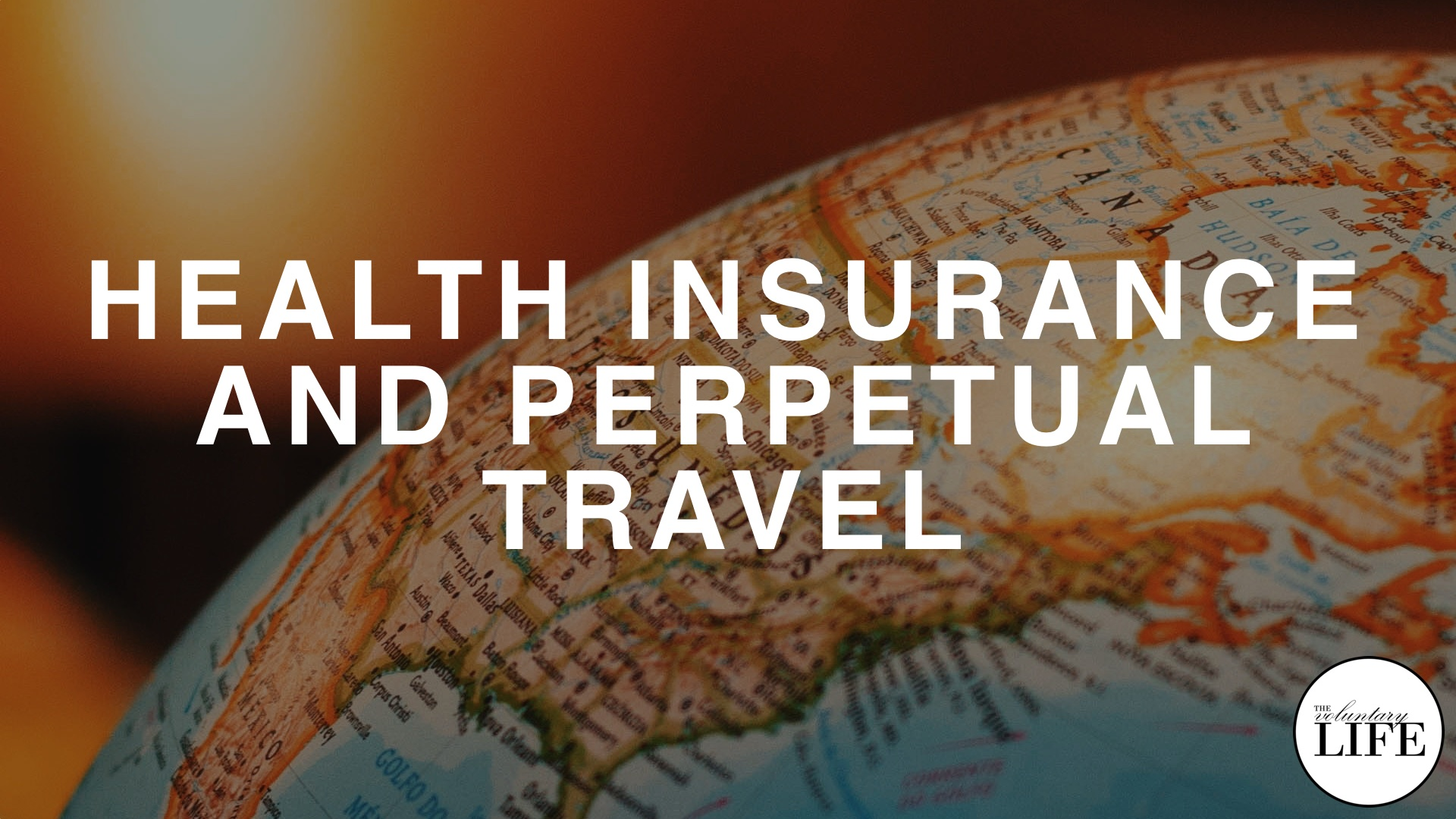 Bonus Episode 75: Health Insurance And Perpetual Travel