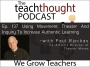 Artwork for The TeachThought Podcast Ep. 137 Using Movement Theater And Inquiry To Increase Authentic Learning