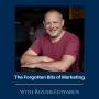 Artwork for Ep 119: The Forgotten Bits of Marketing with Roger Edwards
